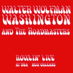 "Offbeat Magazine CD Review: WALTER ""WOLFMAN"" WASHINGTON & THE ROADMASTERS Howlin' Live at d.b.a."
